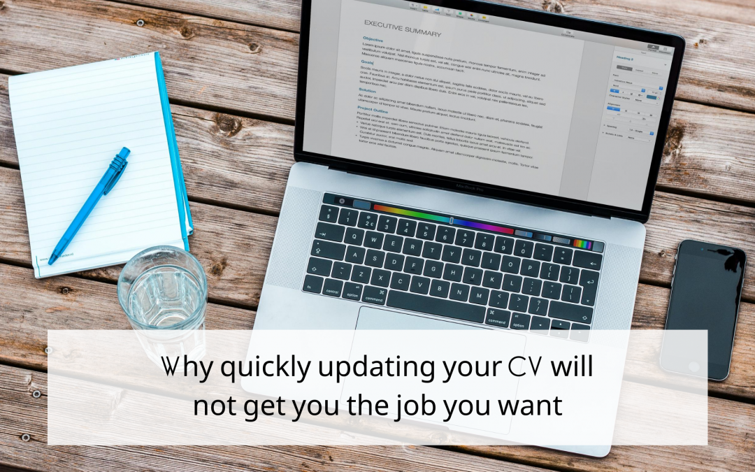 Why quickly updating your CV will not get you the job you want